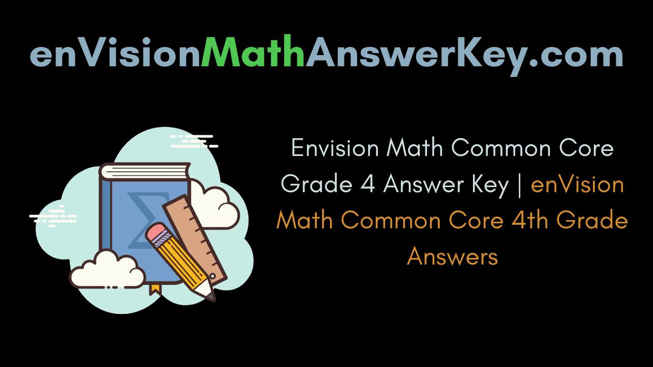 Envision Math Common Core Grade 4 Answer Key
